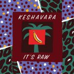 Keshavara - It's raw  - Single & Video